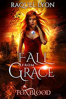 Fall from Grace (Foxblood Trilogy Three) (Fosswell Chronicles Book 3) by [Lyon, Raquel]