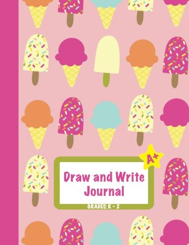 - Draw and Write Journal: Grades K-2: Primary Composition Half Page Lined Paper with Drawing Space (8.5
