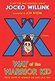 #2: Way of the Warrior Kid: From Wimpy to Warrior the Navy SEAL Way: A Novel