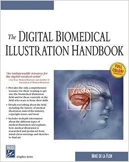 the digital biomedical illustration handbook charles river media graphics paperback