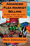 Advanced Flea Market Selling, Rick DiMariano, 1449983693