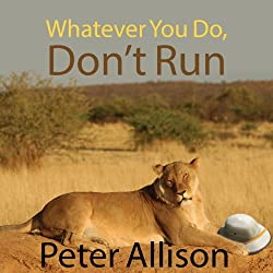 Whatever You Do, Don't Run