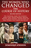 HISTORY: THE WOMEN WHO CHANGED THE COURSE OF HISTORY - 2nd EDITION: Eve, Cleopatra, Isabel the Catholic, Marie Curie, Winnie Mandela, Benazir Bhutto. ... Africa Italy Catholic Judaism Protestant)