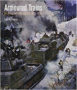 amazon armoured trains an illustrated encyclopaedia 1826 2016