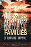 God's Plan Requires Healthy Families, Clifford F. Wright, 1434815900