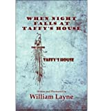 img - for When Night Falls at Taffy's House: (The Legend of Taffy's House) (Paperback) - Common book / textbook / text book