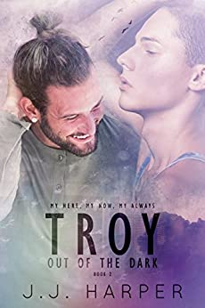 Troy: Out of the Dark by [Harper, JJ]
