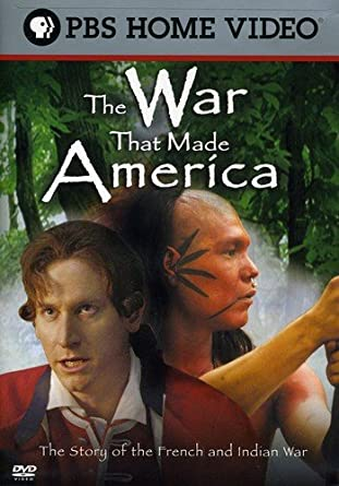 Amazon com: The War That Made America: The Story of the