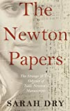 img - for The Newton Papers: The Strange and True Odyssey of Isaac Newton's Manuscripts book / textbook / text book