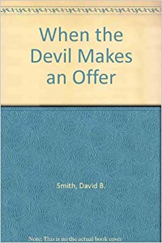 When the Devil Makes an Offer