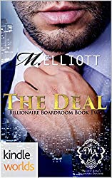 Melody Anne's Billionaire Universe: The Deal (Kindle Worlds Novella) (Billionaire Boardroom Book 2)