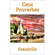 Cent Proverbes (French Edition)