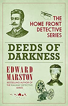 Deeds of Darkness (Home Front Detective series Book 4) by [Marston, Edward]