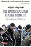 Un buen lugar para morir: Historias del Cáucaso (DEBATE)