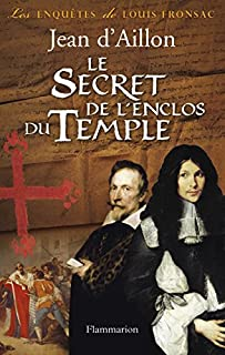 Le secret de l'enclos du Temple : Les enquêtes de Louis Fronsac