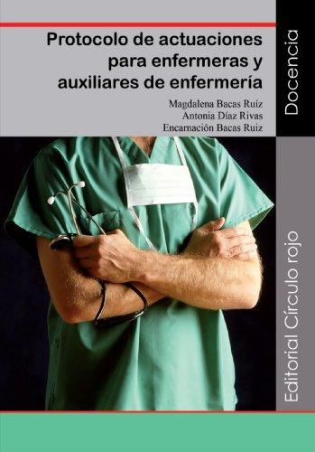 Protocolo de Actuaciones Para Enfermeras y Auxiliares de Enfermeria (Spanish Edition) [Magdalena Bacas Ruiz] (Tapa Blanda)