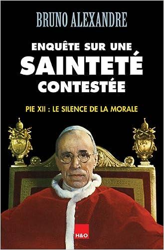Livres Enquête sur une sainteté contestée pie 12 : Le silence de la morale pdf ebook