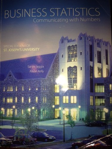 Business Statistics Communicating with Numbers (Sp. Ed. for St. Joseph's University)