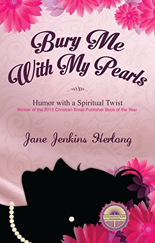 Book: Bury Me with My Pearls - Humor With a Spiritual Twist by Jane Jenkins Herlong