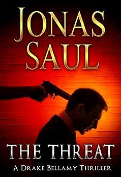The Threat: A Novel by [Saul, Jonas]