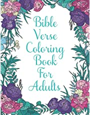Bible Verse Coloring Book For Adults: Scripture Promises and Christian Bible Quotes to Inspire and Encourage As You Color