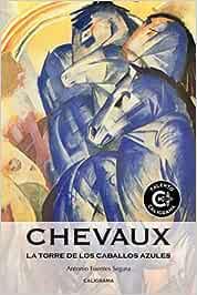 Chevaux: La Torre de los Caballos Azules (Talento)