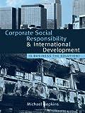 Corporate Social Responsibility and International Development, Michael Hopkins, 1844073564