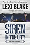 Siren in the City: Texas Sirens, Book 2 (Volume 2)