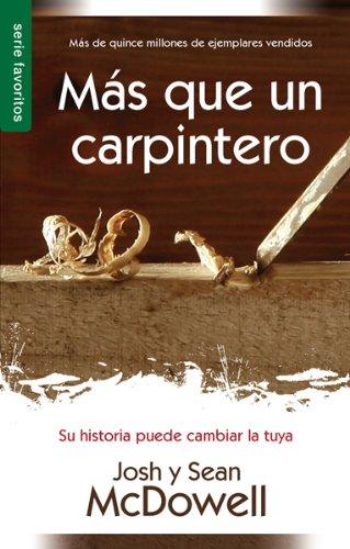 Mas que un Carpintero/ Nueva edicion (Spanish Edition) [Josh McDowell] (Tapa Blanda)