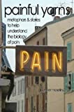 Painful Yarns. Metaphors & stories to help understand the biology of Pain