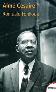 Aimé Césaire (1913-2008), Fonkoua, Romuald