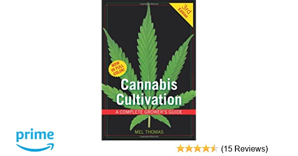 Cannabis cultivation a complete growers guide mel thomas cannabis cultivation a complete growers guide mel thomas 9781931160834 amazon books fandeluxe Images