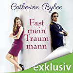 Fast mein Traummann (Not Quite 5) | Catherine Bybee