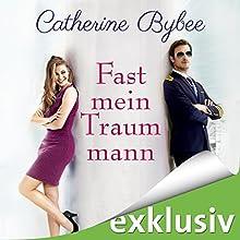 Fast mein Traummann (Not Quite 5) Hörbuch von Catherine Bybee Gesprochen von: Uschi Hugo