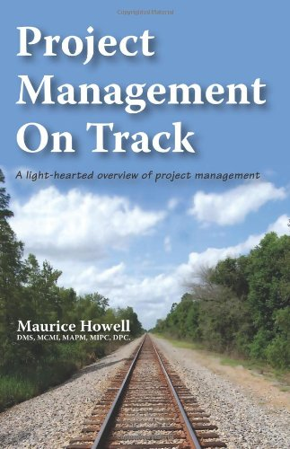 Project Management on Track: A Light-hearted Overview of Project Management
