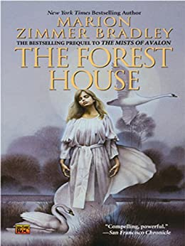 The Forest House (Avalon Book 2) by [Bradley, Marion Zimmer]