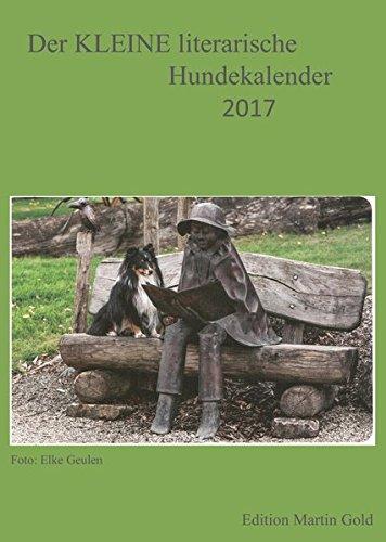 Der KLEINE literarische Hundekalender 2017: Monatskalender