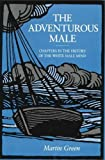 The Adventurous Male: Chapters in the History of the White Male Mind