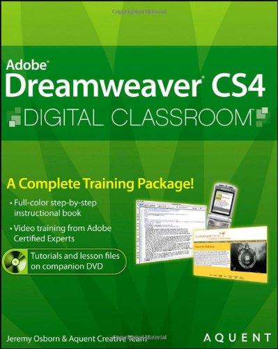Dreamweaver CS4 Digital Classroom, (Book and Video Training)