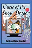 Curse of the Snow Dragon, Anthony Scheiber, 0595314236