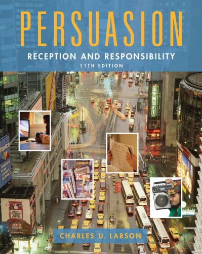 Persuasion: Reception and Responsibility (Wadsworth Series in Communication Studies)