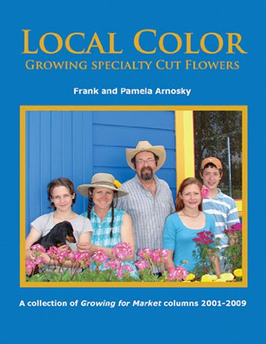 Local Color: Growing Specialty Cut - Specialty Cut Flowers