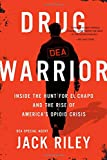 Drug Warrior: Inside the Hunt for El Chapo and