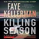 Killing Season: Part 1 Hörbuch von Faye Kellerman Gesprochen von: Charlie Thurston