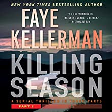 Killing Season: Part 1 Audiobook by Faye Kellerman Narrated by Charlie Thurston