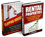 "Real Estate Investing: 2 Manuscripts - ""Flipping Houses"" and ""Rental Properties"""