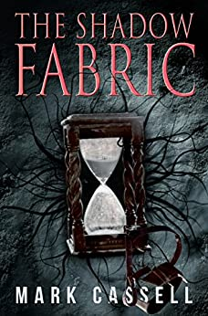 The Shadow Fabric: a supernatural thriller by [Cassell, Mark]