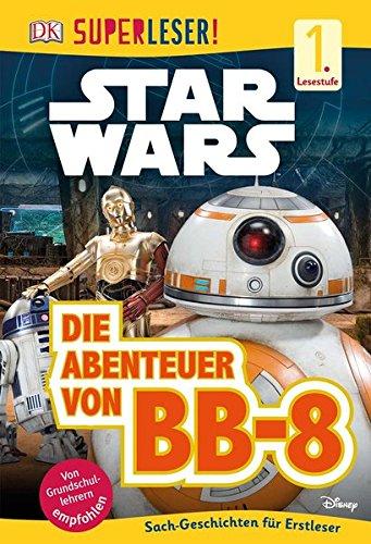 SUPERLESER! Star Wars Die Abenteuer von BB-8: 1. Lesestufe Sach-Geschichten für Leseanfänger