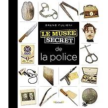 Musée secret de la police (Le musée secret) (French Edition)