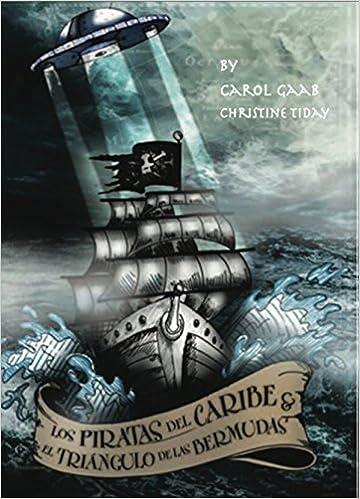 Amazon Com Los Piratas Del Caribe El Triangulo De Las Bermudas 9781935575641 Jimenez Casanovas Carol Gaab Christine Tiday Books